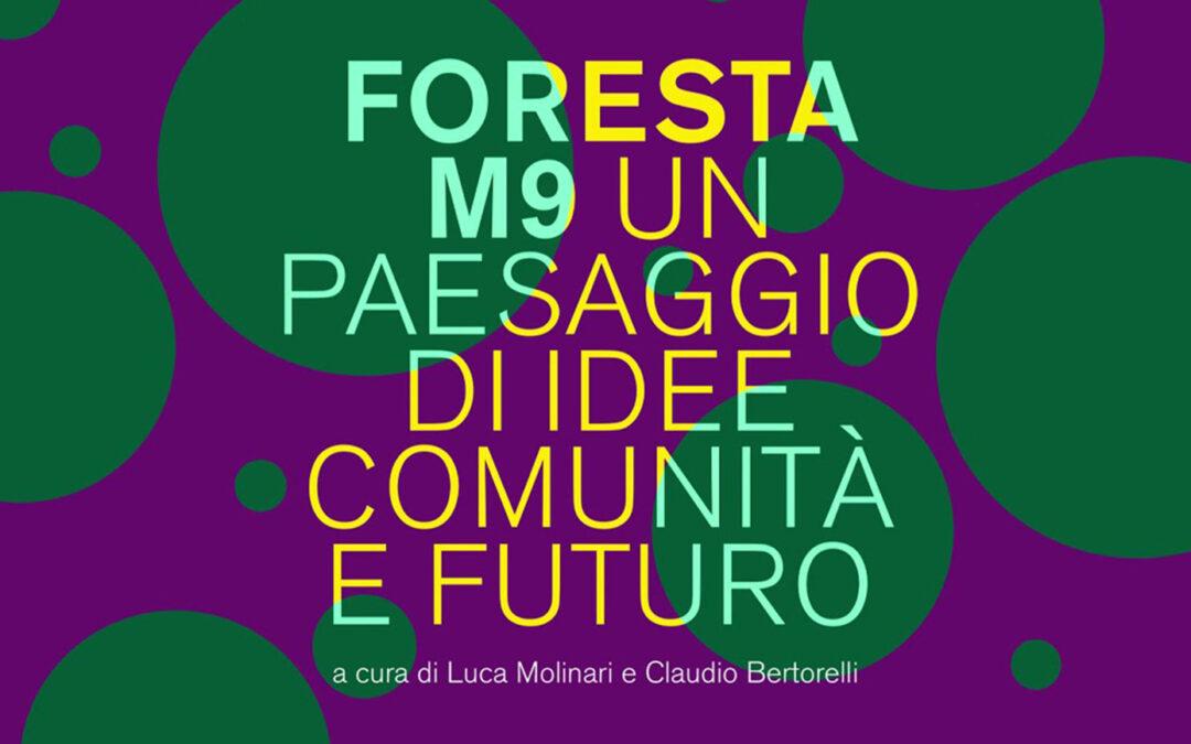 MOSTRA: FORESTA M9 – UN PAESAGGIO DI IDEE, COMUNITÀ E FUTURO A MESTRE