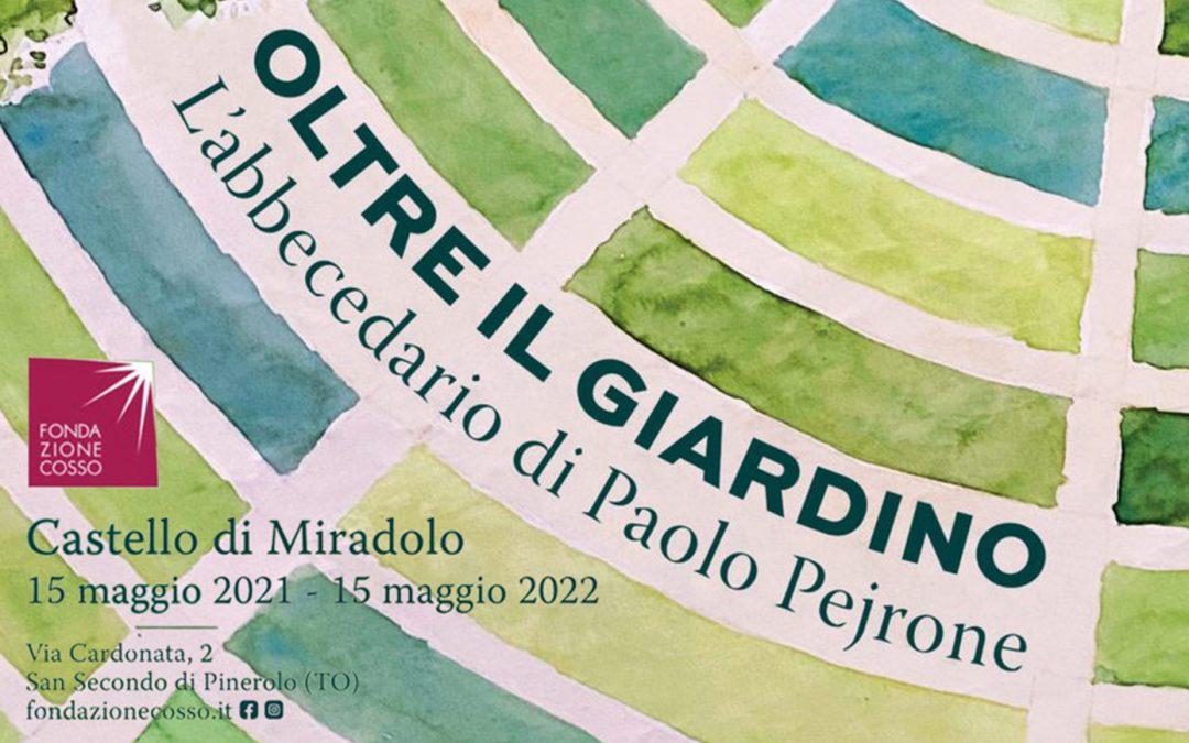 OLTRE IL GIARDINO. L'ABBECEDARIO DI PAOLO PEJRONE – PINEROLO (TO)